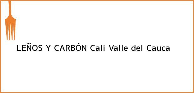 Teléfono, Dirección y otros datos de contacto para LEÑOS Y CARBÓN, Cali, Valle del Cauca, Colombia
