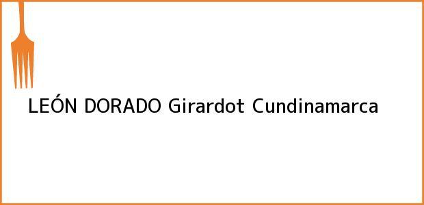 Teléfono, Dirección y otros datos de contacto para LEÓN DORADO, Girardot, Cundinamarca, Colombia