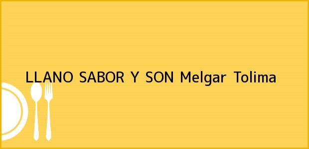 Teléfono, Dirección y otros datos de contacto para LLANO SABOR Y SON, Melgar, Tolima, Colombia