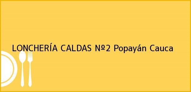 Teléfono, Dirección y otros datos de contacto para LONCHERÍA CALDAS Nº2, Popayán, Cauca, Colombia