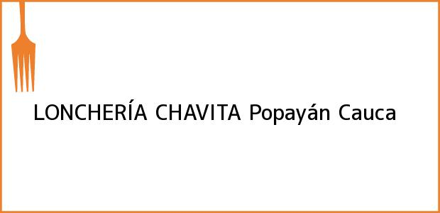 Teléfono, Dirección y otros datos de contacto para LONCHERÍA CHAVITA, Popayán, Cauca, Colombia