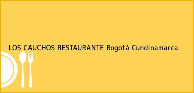 Teléfono, Dirección y otros datos de contacto para LOS CAUCHOS RESTAURANTE, Bogotá, Cundinamarca, Colombia