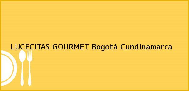 Teléfono, Dirección y otros datos de contacto para LUCECITAS GOURMET, Bogotá, Cundinamarca, Colombia