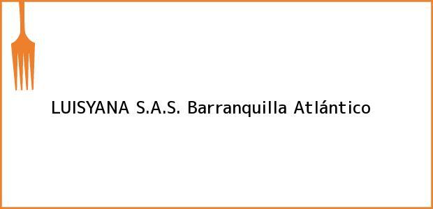 Teléfono, Dirección y otros datos de contacto para LUISYANA S.A.S., Barranquilla, Atlántico, Colombia