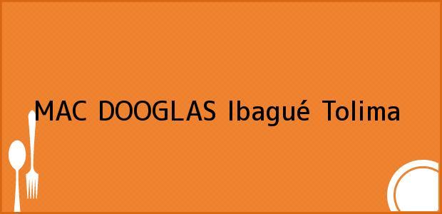 Teléfono, Dirección y otros datos de contacto para MAC DOOGLAS, Ibagué, Tolima, Colombia