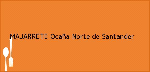 Teléfono, Dirección y otros datos de contacto para MAJARRETE, Ocaña, Norte de Santander, Colombia