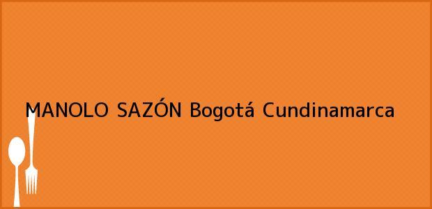 Teléfono, Dirección y otros datos de contacto para MANOLO SAZÓN, Bogotá, Cundinamarca, Colombia