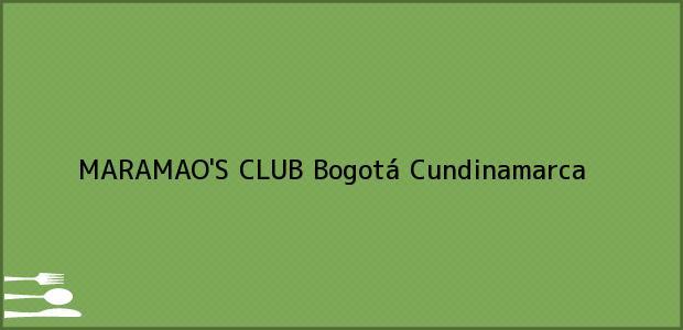 Teléfono, Dirección y otros datos de contacto para MARAMAO'S CLUB, Bogotá, Cundinamarca, Colombia