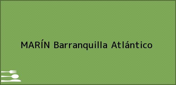 Teléfono, Dirección y otros datos de contacto para MARÍN, Barranquilla, Atlántico, Colombia