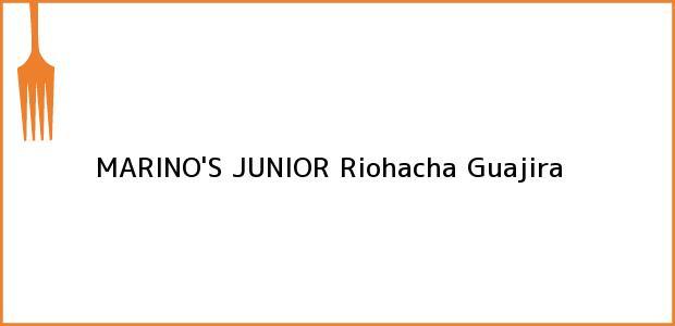 Teléfono, Dirección y otros datos de contacto para MARINO'S JUNIOR, Riohacha, Guajira, Colombia