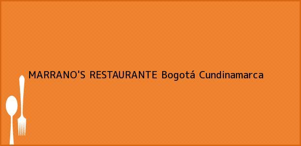 Teléfono, Dirección y otros datos de contacto para MARRANO'S RESTAURANTE, Bogotá, Cundinamarca, Colombia