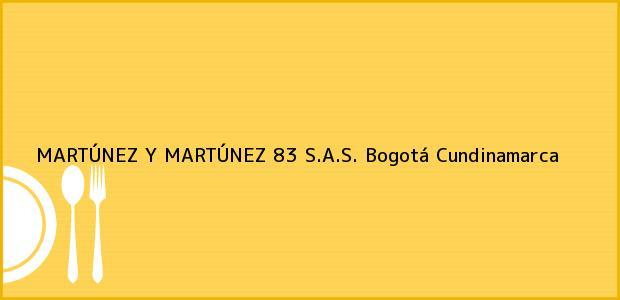 Teléfono, Dirección y otros datos de contacto para MARTÚNEZ Y MARTÚNEZ 83 S.A.S., Bogotá, Cundinamarca, Colombia