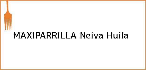 Teléfono, Dirección y otros datos de contacto para MAXIPARRILLA, Neiva, Huila, Colombia