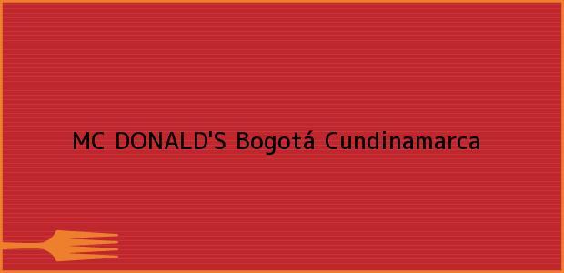 Teléfono, Dirección y otros datos de contacto para MC DONALD'S, Bogotá, Cundinamarca, Colombia