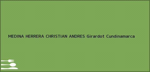 Teléfono, Dirección y otros datos de contacto para MEDINA HERRERA CHRISTIAN ANDRES, Girardot, Cundinamarca, Colombia