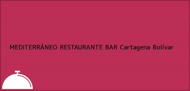 Teléfono, Dirección y otros datos de contacto para MEDITERRÁNEO RESTAURANTE BAR, Cartagena, Bolívar, Colombia