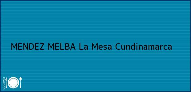 Teléfono, Dirección y otros datos de contacto para MENDEZ MELBA, La Mesa, Cundinamarca, Colombia