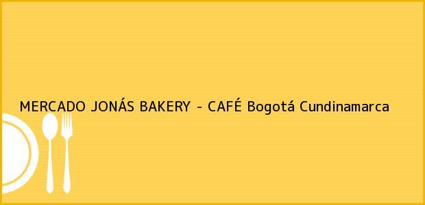 Teléfono, Dirección y otros datos de contacto para MERCADO JONÁS BAKERY - CAFÉ, Bogotá, Cundinamarca, Colombia