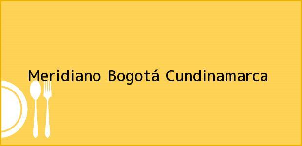 Teléfono, Dirección y otros datos de contacto para Meridiano, Bogotá, Cundinamarca, Colombia