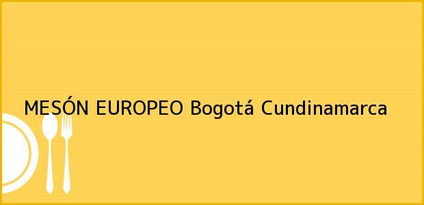 Teléfono, Dirección y otros datos de contacto para MESÓN EUROPEO, Bogotá, Cundinamarca, Colombia