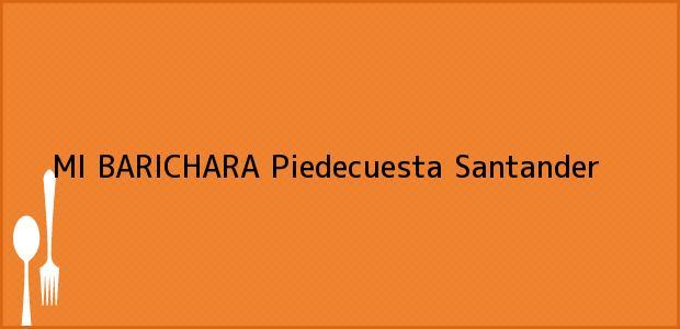 Teléfono, Dirección y otros datos de contacto para MI BARICHARA, Piedecuesta, Santander, Colombia