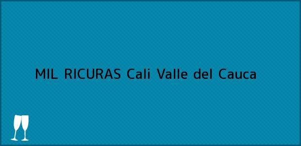 Teléfono, Dirección y otros datos de contacto para MIL RICURAS, Cali, Valle del Cauca, Colombia