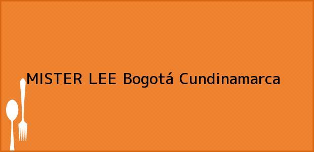 Teléfono, Dirección y otros datos de contacto para MISTER LEE, Bogotá, Cundinamarca, Colombia