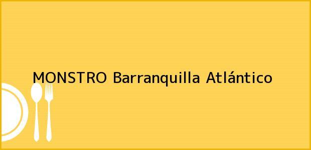 Teléfono, Dirección y otros datos de contacto para MONSTRO, Barranquilla, Atlántico, Colombia