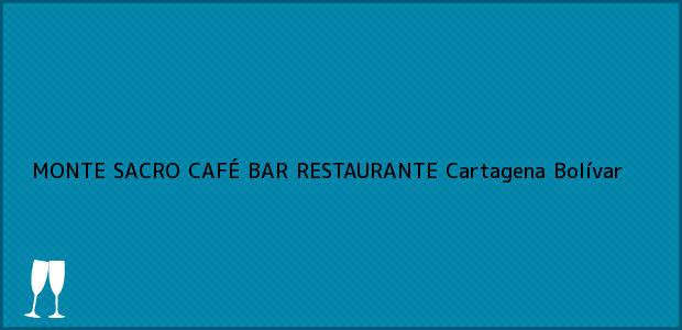 Teléfono, Dirección y otros datos de contacto para MONTE SACRO CAFÉ BAR RESTAURANTE, Cartagena, Bolívar, Colombia