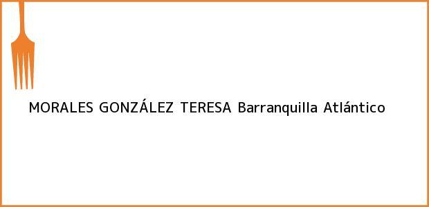 Teléfono, Dirección y otros datos de contacto para MORALES GONZÁLEZ TERESA, Barranquilla, Atlántico, Colombia