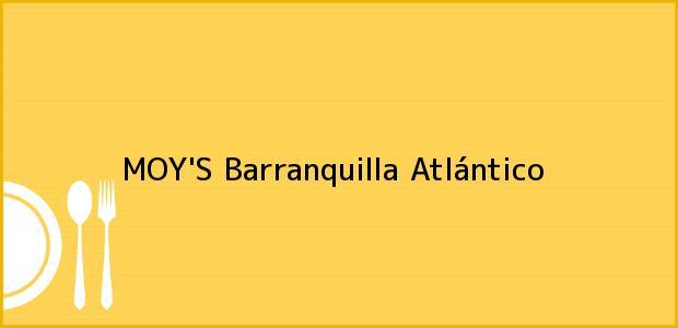 Teléfono, Dirección y otros datos de contacto para MOY'S, Barranquilla, Atlántico, Colombia