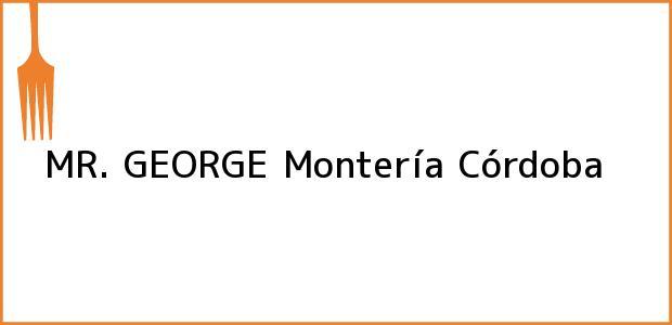 Teléfono, Dirección y otros datos de contacto para MR. GEORGE, Montería, Córdoba, Colombia