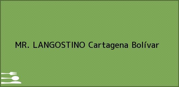 Teléfono, Dirección y otros datos de contacto para MR. LANGOSTINO, Cartagena, Bolívar, Colombia