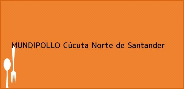 Teléfono, Dirección y otros datos de contacto para MUNDIPOLLO, Cúcuta, Norte de Santander, Colombia