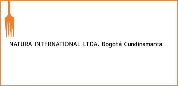 Teléfono, Dirección y otros datos de contacto para NATURA INTERNATIONAL LTDA., Bogotá, Cundinamarca, Colombia