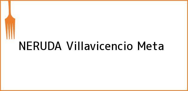Teléfono, Dirección y otros datos de contacto para NERUDA, Villavicencio, Meta, Colombia