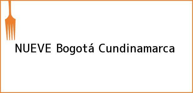 Teléfono, Dirección y otros datos de contacto para NUEVE, Bogotá, Cundinamarca, Colombia