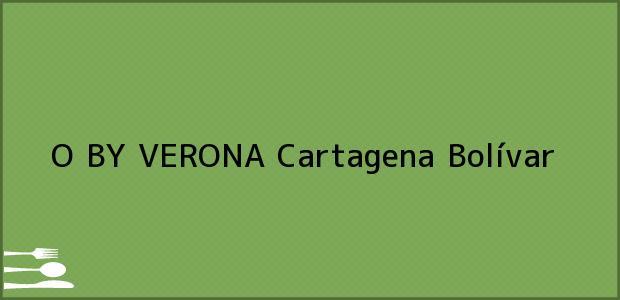 Teléfono, Dirección y otros datos de contacto para O BY VERONA, Cartagena, Bolívar, Colombia