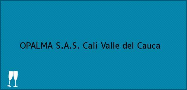 Teléfono, Dirección y otros datos de contacto para OPALMA S.A.S., Cali, Valle del Cauca, Colombia
