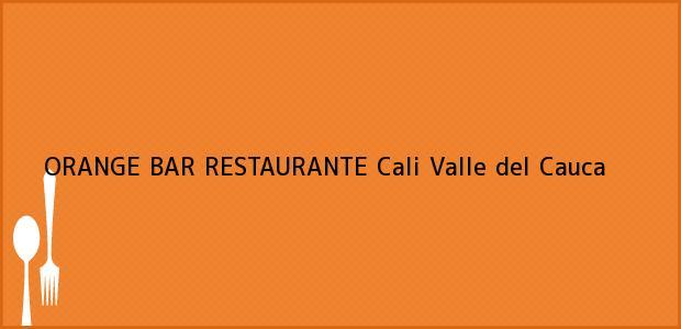 Teléfono, Dirección y otros datos de contacto para ORANGE BAR RESTAURANTE, Cali, Valle del Cauca, Colombia