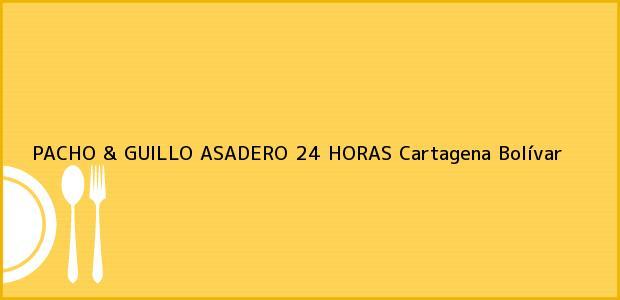 Teléfono, Dirección y otros datos de contacto para PACHO & GUILLO ASADERO 24 HORAS, Cartagena, Bolívar, Colombia
