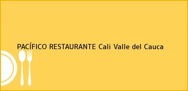 Teléfono, Dirección y otros datos de contacto para PACÍFICO RESTAURANTE, Cali, Valle del Cauca, Colombia