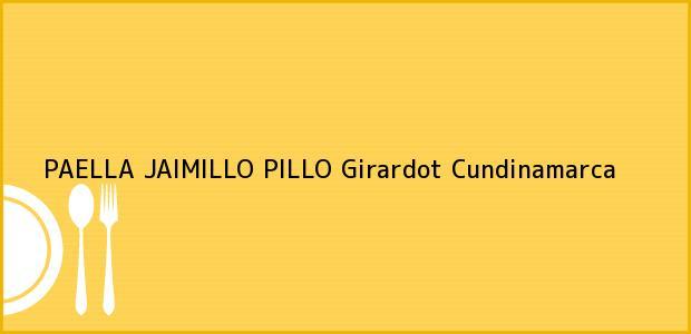 Teléfono, Dirección y otros datos de contacto para PAELLA JAIMILLO PILLO, Girardot, Cundinamarca, Colombia
