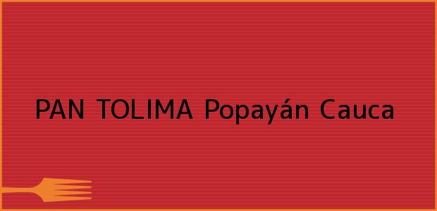Teléfono, Dirección y otros datos de contacto para PAN TOLIMA, Popayán, Cauca, Colombia