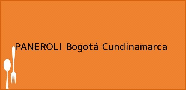 Teléfono, Dirección y otros datos de contacto para PANEROLI, Bogotá, Cundinamarca, Colombia
