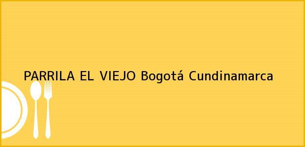 Teléfono, Dirección y otros datos de contacto para PARRILA EL VIEJO, Bogotá, Cundinamarca, Colombia