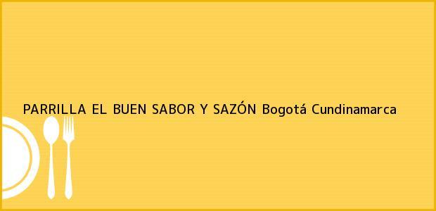 Teléfono, Dirección y otros datos de contacto para PARRILLA EL BUEN SABOR Y SAZÓN, Bogotá, Cundinamarca, Colombia