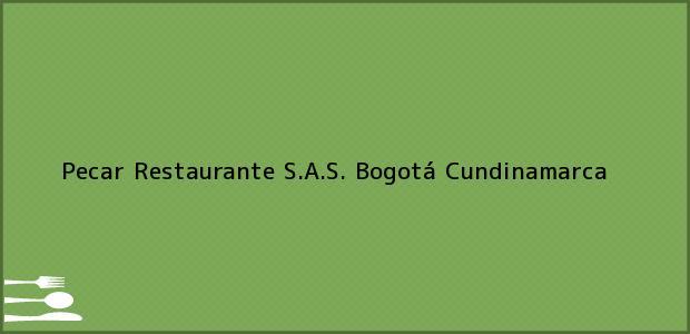 Teléfono, Dirección y otros datos de contacto para Pecar Restaurante S.A.S., Bogotá, Cundinamarca, Colombia