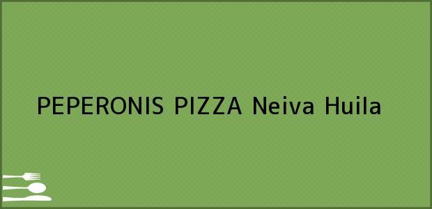 Teléfono, Dirección y otros datos de contacto para PEPERONIS PIZZA, Neiva, Huila, Colombia