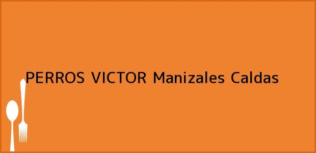 Teléfono, Dirección y otros datos de contacto para PERROS VICTOR, Manizales, Caldas, Colombia